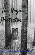 The Rogue Protector by Books_rock_our_world