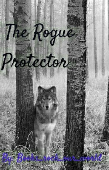 The Rogue Protector