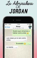 La admiradora de Jordan. [Pausada] by MrsDevil_