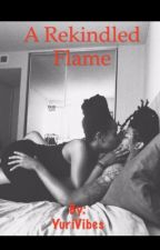A Rekindled Flame by YuriVibes