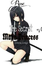 Rose : The Secret Mafia Princess by imhime_ichigo