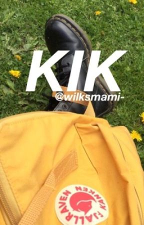 Kik ~ s.w [Completed] by wilksmami-