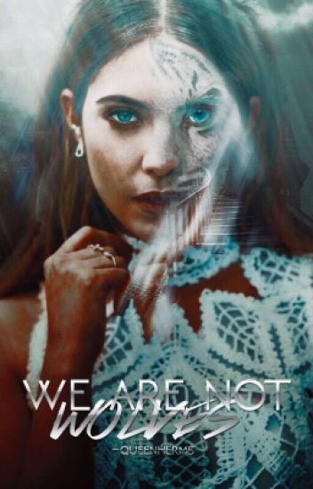 We Are Not Wolves •TW; S.S• #1