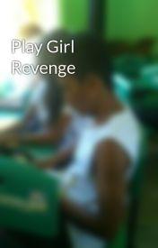 Play Girl Revenge by clarcks