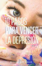 10 Pasos para vencer la depresión ©. by MichelleGratt