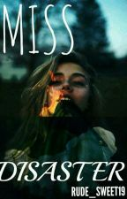 MISS DISASTER ! by RUDE_SWEET19