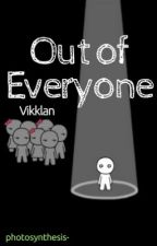 Out of Everyone✯Vikklan by hereliesnobody