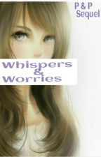 Whispers and Worries: A Sequel by Bloodypupil