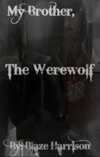 My Brother, the Werewolf (Boy x Boy) by Moonfire14