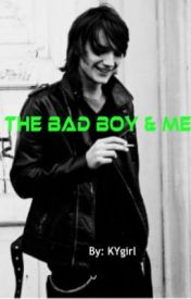 The Bad boy & Me! by KYgirl