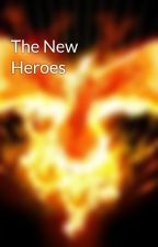 The New Heroes by VindexVeritatis