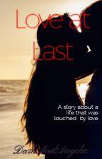 Love at Last? by DarkAndAngelic