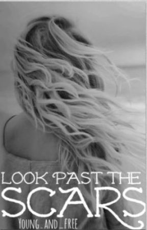 Look Past the Scars by Young_and_Free