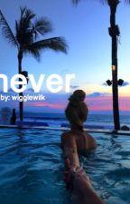 never | s.w. by deadlydolans