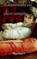 Enamorada del chico vampiro by elva23