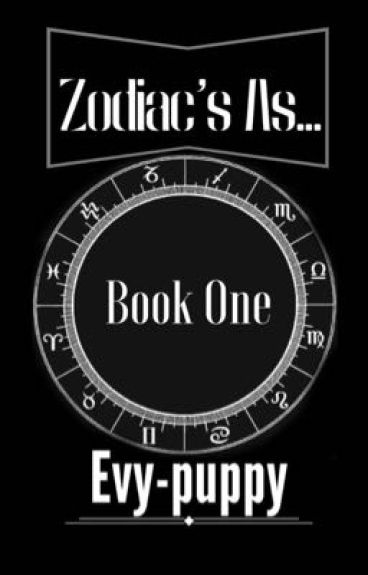Zodiacs As...(BOOK ONE)COMPLETED