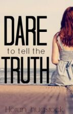 Dare To Tell The Truth ~ Niall Horan Fanfic by PickledZarrry