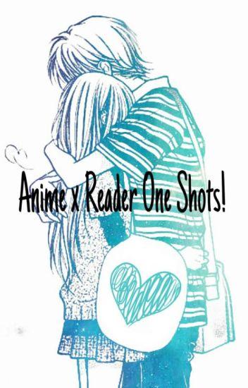 Anime x Reader One Shots!