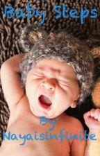 Baby Steps  by Nayaisinfinite