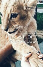 The Wildest Miracles by -esperance