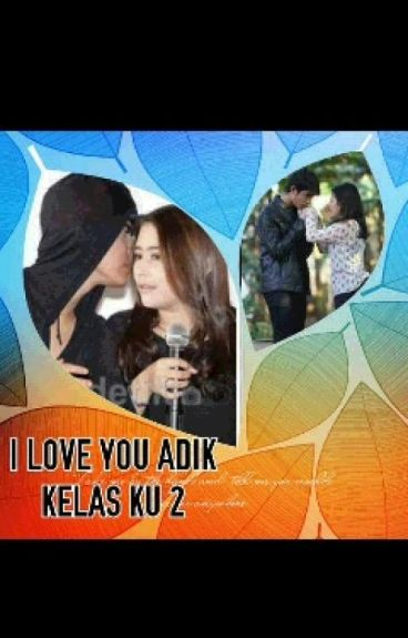 I Love You Adik Kelasku 2