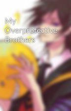 My Overprotective Brothers by jariyatompkins