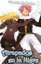 Atrapados en la nieve (NaLu)//Lemon (Fairy Tail)// by arisamitsuko199609