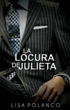 La locura de Julieta by Lisa-Blue