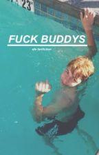 Fuck buddys ; s.f by yagirlani