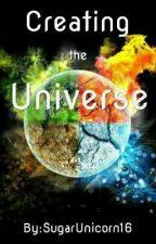 Creating The Universe by SugarUnicorn16