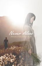 NEVER ALONE by BeyonDestiny