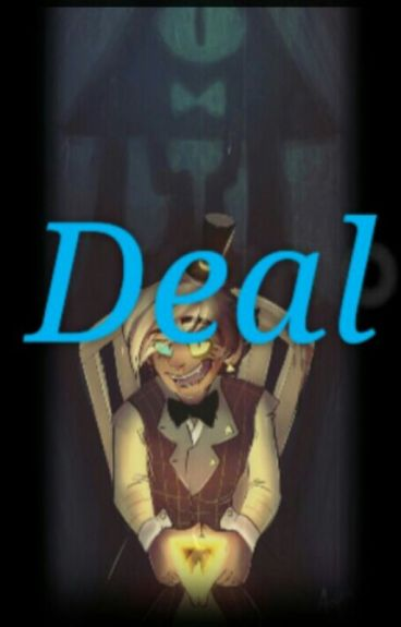 'Deal' Bill Cipher x reader