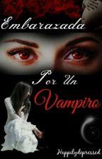 Embarazada Por Un Vampiro by happilydepressed
