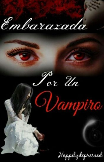 Embarazada Por Un Vampiro