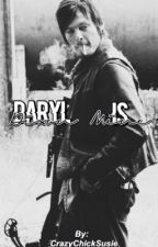 Daryl Dixon Is Mine (EDITING!!)  by CrazyChickSusie