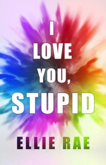 I Love You, Stupid (boyxboy)