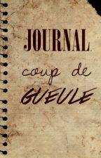 Journal Coup de Gueule by CarolineLvesque