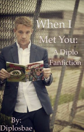 When I Met You: a Diplo Fanfiction by Diplosbae
