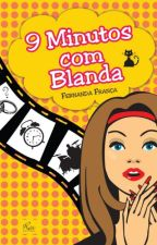 9 Minutos com Blanda by FernandaFranca