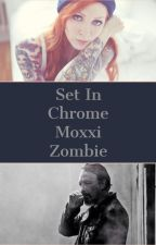 Set in Chrome {Chibs Telford} by MoxxiZombie