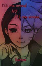 ¡Tu me amas! NO ¡Tu me amas! by Dunixe