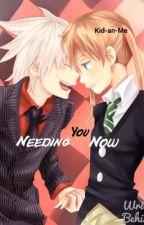 Needing You Now °Soul x Maka° {wattys2016} by kid-an-me