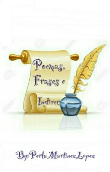 Poemas Frases E Indirectas Yesenia Martinez Wattpad