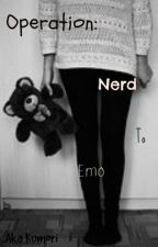 Operation: Nerd to Emo  by laineboyx