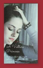 A Volturi Princess by badpadawan