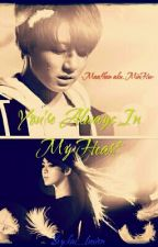 You're Always In My Heart by jeonyejun99