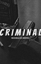 Criminal  Zayn Malik (Completa) by amanstiles