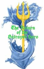 The Return of the Betrayed Hero (Percy Jackson and the Olympians) by NightSky_Ruler