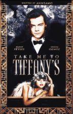 Take Me To Tiffany's   styles au by Alohanne