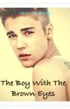The Boy With the Brown Eyes by valeriabieber19